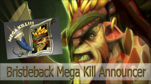 Mega-Kills: Bristleback (Announcer)