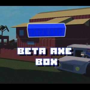 Beta Axe Box [Lumber Tycoon 2]