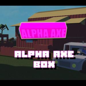 Alpha Axe Box [Lumber Tycoon 2]