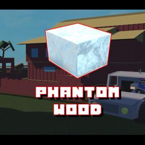 Phantom Wood [Lumber Tycoon 2]