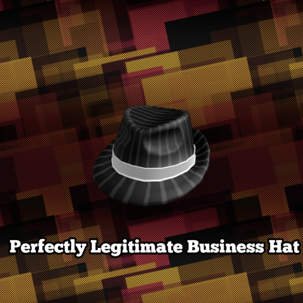 Perfectly Legitimate Business Hat