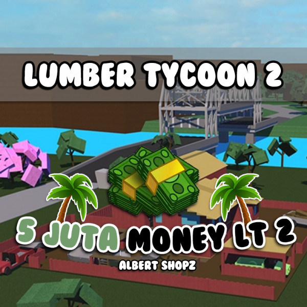 5 JUTA MONEY | LUMBER TYCOON 2