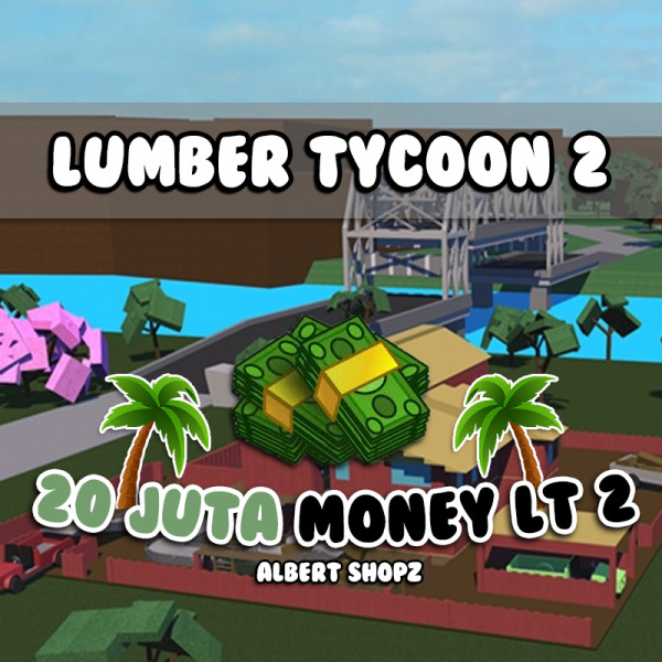 20 JUTA MONEY | LUMBER TYCOON 2