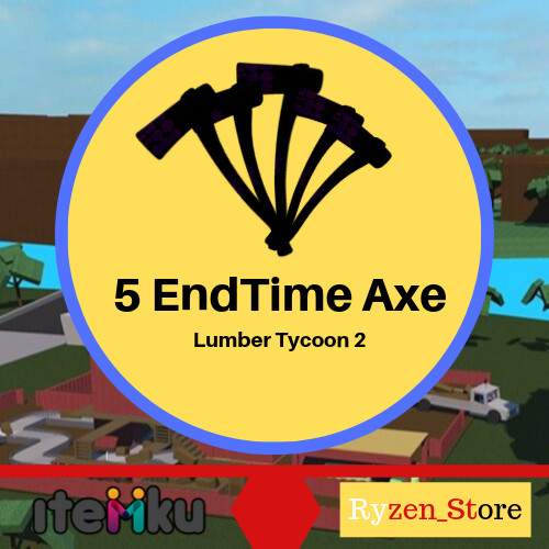 5 End Time Box-Lumber Tycoon 2