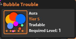 World Zero - Aura Bubble Trouble [ Tier 5 ]