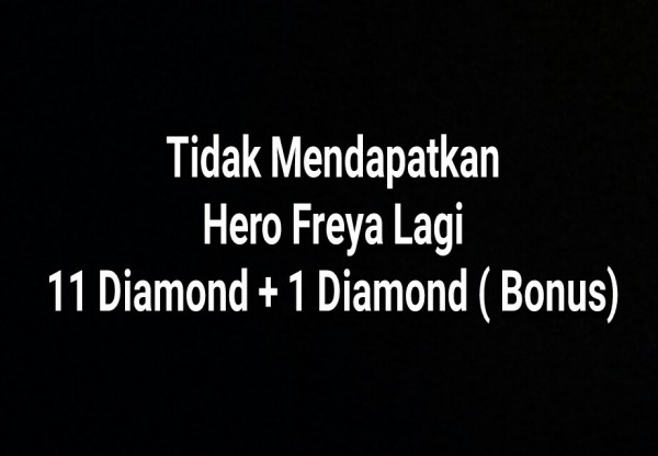 Top Up 11 Diamonds + FREE Hero Freya