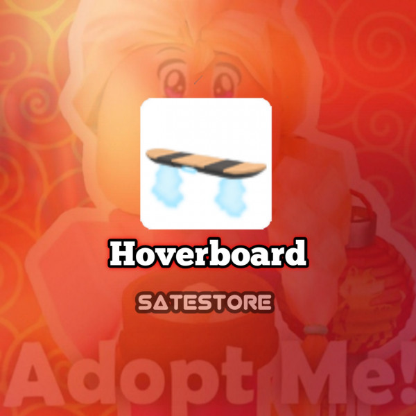Hoverboard - Adopt me