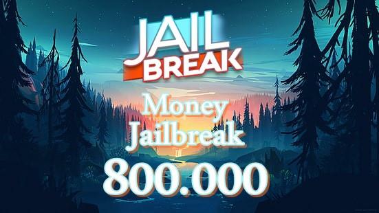 800.000 Money JailBreak ( Gift )