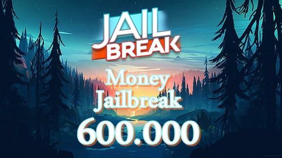 600.000 Money JailBreak ( Gift )