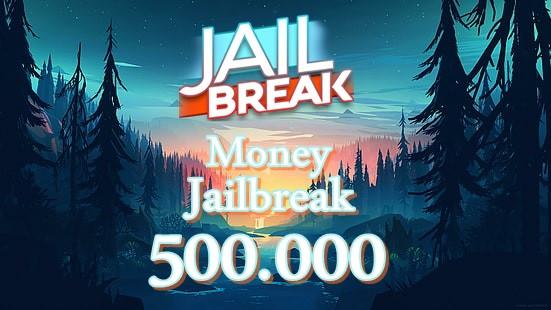 500.000 Money JailBreak ( Gift )