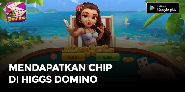 Cara Mendapatkan Chip Di Higgs Domino Itemku